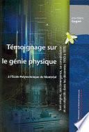 Témoignage sur le génie physique à l'École polytechnique de Montréal