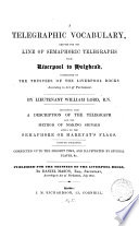 A telegraphic vocabulary  adapted for the line of semaphoric telegraphs from Liverpool to Holyhead