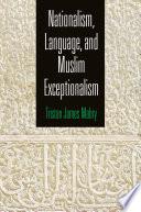 Nationalism  Language  and Muslim Exceptionalism