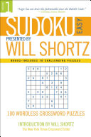 Sudoku Easy Presented by Will Shortz Volume 1