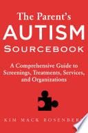 The Parent S Autism Sourcebook