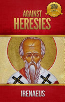 download ebook against heresies and fragments from the lost writings of irenaeus pdf epub