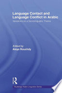 Language Contact and Language Conflict in Arabic
