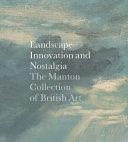 Landscape, Innovation, and Nostalgia