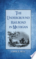The Underground Railroad in Michigan