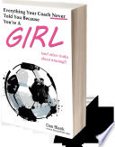 Everything Your Coach Never Told You Because You re a Girl Book PDF