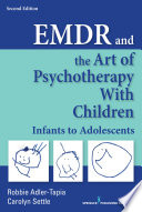 EMDR and the Art of Psychotherapy with Children  Second Edition