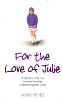 For The Love Of Julie : she'd been murdered. looking after julie's...