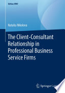 The Client Consultant Relationship In Professional Business Service Firms