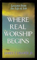 Ebook Where Real Worship Begins Epub James T. Draper Apps Read Mobile