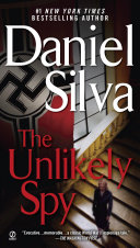 "The Unlikely Spy : novel, the unlikely spy, is ""a roller-coaster..."