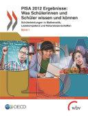 PISA 2012 Ergebnisse: Was Schülerinnen und Schüler wissen und können (Band I, Überarbeitete Ausgabe, Februar 2014) Schülerleistungen in Lesekompetenz, Mathematik und Naturwissenschaften