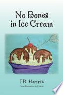 No Bones in Ice Cream