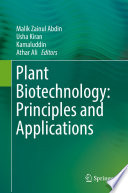 Plant Biotechnology Principles And Applications book