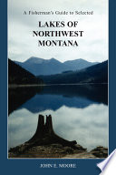 A Fisherman s Guide to Selected Lakes of Northwest Montana