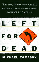 Left for Dead Left In The United States Has Destroyed Itself