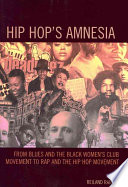 Hip Hop's Amnesia From The Spirituals Classic Blues Ragtime Classic