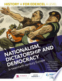 History  for Edexcel A Level  Nationalism  dictatorship and democracy in twentieth century Europe