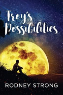 Troy's Possibilities by Rodney Strong