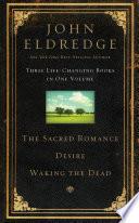 Eldredge 3 in 1   Sacred Romance   Waking the Dead  Desire