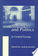 Intellectuals and Politics in Central Europe