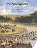 The Paraguayan War  Causes and early conduct