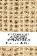 30 Pieces of Silver By Carolyn Mccray