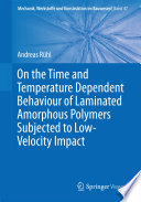 On the Time and Temperature Dependent Behaviour of Laminated Amorphous Polymers Subjected to Low Velocity Impact