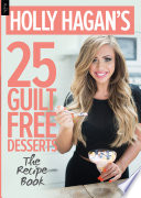 Holly Hagan S 25 Guilt Free Desserts