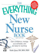The Everything New Nurse Book  2nd Edition
