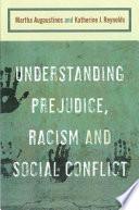 Understanding Prejudice  Racism  and Social Conflict