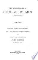 The Descendants of George Holmes of Roxbury