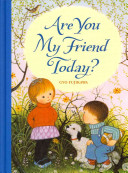 Are You My Friend Today