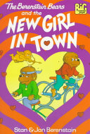 The Berenstain Bears and the New Girl in Town
