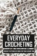 Everyday Crocheting