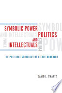 Symbolic Power  Politics  and Intellectuals