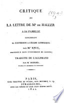Critique de la Lettre de Mr. de Haller à sa famille concernant sa conversion à l'Église Catholique; traduite de l'Allemand par Mr. Richard