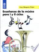 Enseñanza de la Música Para i Y Ii Ciclos