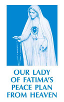 Our Lady of Fatima s Peace Plan from Heaven