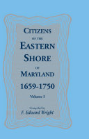 Citizens of the Eastern Shore of Maryland, 1659-1750