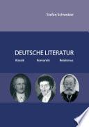 Deutsche Literatur   Klassik  Romantik  Realismus