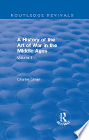 Routledge Revivals  A History of the Art of War in the Middle Ages  1978