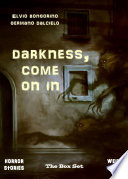 Darkness  come on in  The Box Set  Horror stories   Weird tales  Book PDF