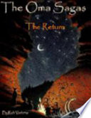 The Oma Sagas: The Return