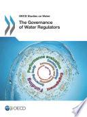 OECD Studies on Water The Governance of Water Regulators