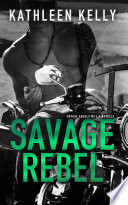 Savage Rebel - A Novella : of the savage angels mc tourmaline chapter...