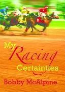 My Racing Certainties