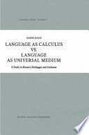 Language as Calculus vs  Language as Universal Medium