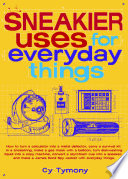 Sneakier Uses for Everyday Things