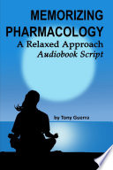 Memorizing Pharmacology  A Relaxed Approach Audiobook Script